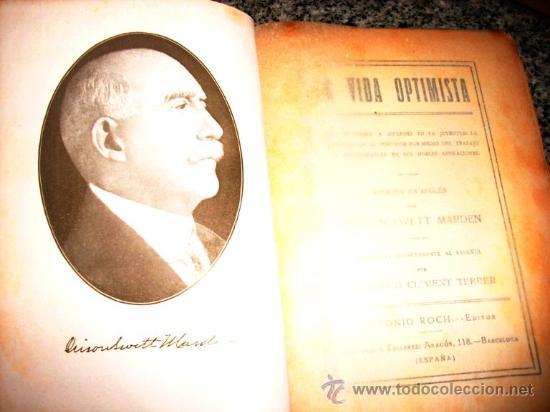 Libros antiguos: LA VIDA OPTIMISTA, por Orison Swett Marden - Antonio Roch Editor - España - 1921 - MUY BUENO! - Foto 2 - 27524043