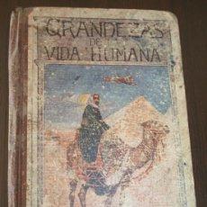 Libros antiguos: GRANDEZAS DE LA VIDA HUMANA - LIBRO DE LECTURA MANUSCRITA - BARCELONA 1918. Lote 27637137