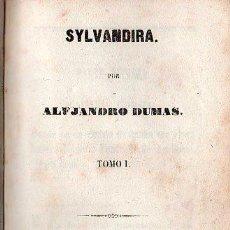 Libros antiguos: SYLVANDIRA POR ALEJANDRO DUMAS. SEVILLA 1851 - IMPRENTA DE GOMEZ. 5 TOMOS EN 1. Lote 26190366