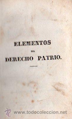 ELEMENTOS DEL DERECHO PATRIO POR JOAQUIN ESCRICHE - MADRID 1838 (Libros Antiguos, Raros y Curiosos - Cocina y Gastronomía)