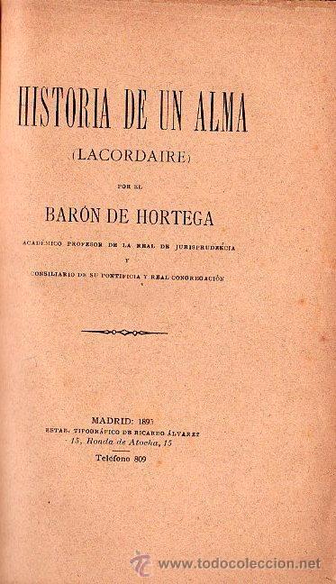 HISTORIA DE UN ALMA POR BARON DE HORTEGA - MADRID 1893 (Libros Antiguos, Raros y Curiosos - Literatura - Otros)