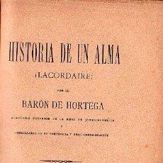 Libros antiguos: HISTORIA DE UN ALMA POR BARON DE HORTEGA - MADRID 1893. Lote 26212743