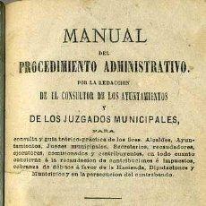 Libros antiguos: MANUAL DE PROCEDIMIENTO ADMINISTRATIVO (1872). Lote 26223148