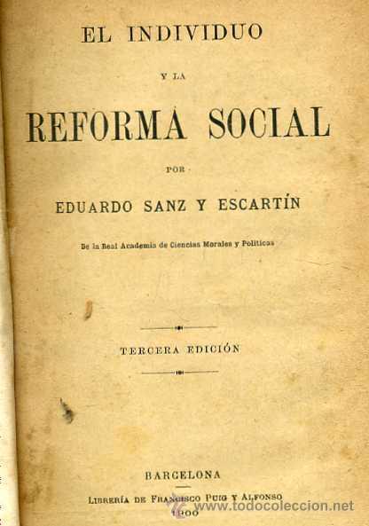 E. SANZ Y ESCARTÍN : EL INDIVIDUO Y LA REFORMA SOCIAL (1900) (Libros Antiguos, Raros y Curiosos - Pensamiento - Otros)