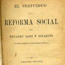 Libros antiguos: E. SANZ Y ESCARTÍN : EL INDIVIDUO Y LA REFORMA SOCIAL (1900). Lote 26223396