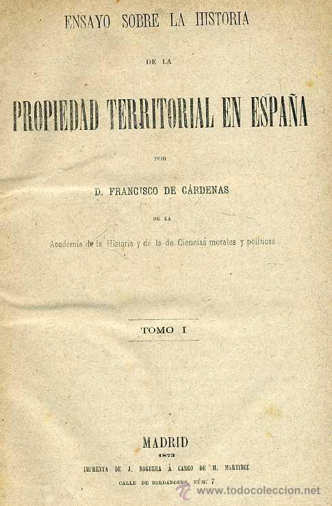 Libros antiguos: FRANCISCO DE CÁRDENAS : HISTORIA DE LA PROPIEDAD TERRITORIAL EN ESPAÑA TOMO I (1873) - Foto 2 - 26223638