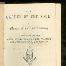 Libros antiguos: THE GARDEN OF THE SOUL. MANUAL OF SPIRITUAL EXERCISES.. Lote 26231391