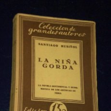 Libros antiguos: LA NIÑA GORDA. POR SANTIAGO RUSIÑOL.(1929). Lote 25990818