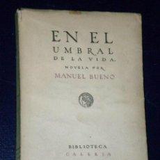 Libros antiguos: EN EL UMBRAL DE LA VIDA. NOVELA POR MANUEL BUENO (1918).. Lote 26248035
