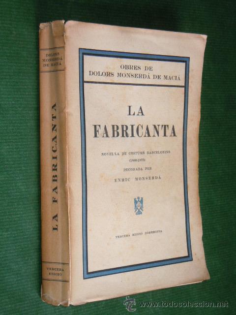 LA FABRICANTA. NOVELA DE COSTUMS BARCELONINES (1860-1875) DE DOLORS MONSERDA DE MACIA - (EN CATALAN (Libros antiguos (hasta 1936), raros y curiosos - Literatura - Narrativa - Otros)