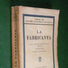 Libros antiguos: LA FABRICANTA. NOVELA DE COSTUMS BARCELONINES (1860-1875) DE DOLORS MONSERDA DE MACIA - (EN CATALAN. Lote 166363388