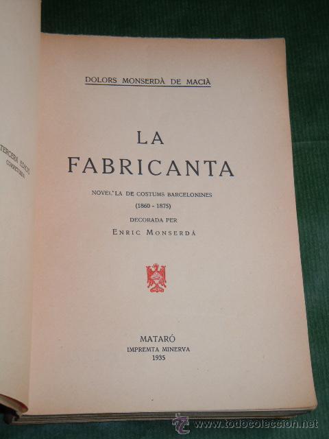 Libros antiguos: LA FABRICANTA. NOVELA DE COSTUMS BARCELONINES (1860-1875) de Dolors Monserda de Macia - (en catalan - Foto 2 - 166363388
