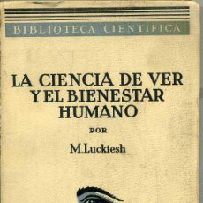 Libros antiguos: LA CIENCIA DE VER Y EL BIENESTAR HUMANO (1936). Lote 26314457