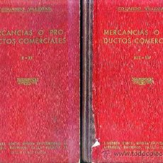 Libros antiguos: MERCANCÍAS O PRODUCTOS COMERCIALES (1933) DOS TOMOS. Lote 26314589