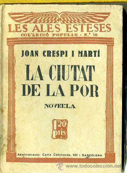 JOAN CRESPI I MARTÍ : LA CIUTAT DE LA POR (ALES ESTESES, 1929) CATALÀ (Libros antiguos (hasta 1936), raros y curiosos - Literatura - Narrativa - Otros)