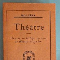Libros antiguos: 'THÉÂTRE: L'ETOURDI - LE DÉPIT AMOUREUX - LE MÉDECIN MALGRÉ LUI'. AÑO 1927, 286 PÁGINAS.. Lote 26345971