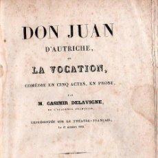 Libros antiguos: DON JUAN D'AUTRICHE OU LA VOCATION / DON JUAN DE AUSTRIA O LA VOCACION. C. DELAVIGNE - PARIS 1836. Lote 26358689