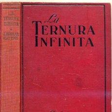 Libros antiguos: J. AGUILAR CATENA : LA TERNURA INFINITA (C. 1930). Lote 26370875