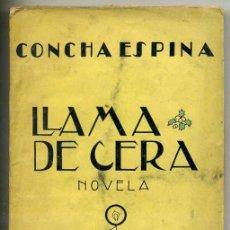 Libros antiguos: CONCHA ESPINA : LLAMA DE CERA (C. 1932). Lote 26371900