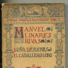 Libros antiguos: LINARES RIVAS : DOÑA DESDENES / EL CABALLERO LOBO (1919). Lote 26372924