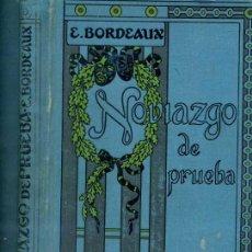 Libros antiguos: E. BORDEAUX : NOVIAZGO DE PRUEBA (1914). Lote 26373622