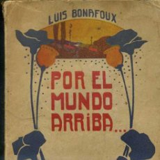 Libros antiguos: LUIS BONAFOUX : POR EL MUNDO ARRIBA (PARÍS, 1909). Lote 26374102