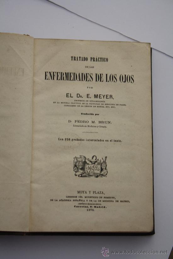 Libros antiguos: Libro Antiguo. Tratado práctico de las enfermedades de los ojos. Plena piel. 1875. Medicina. - Foto 2 - 26489641