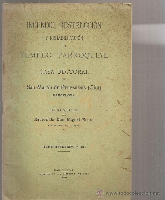 INDENDIO, DESTRUCCION Y REHABILITACIÓN TEMPLO PARROQUIAL Y CASA RECTORAL DE SAN MARTIN DE PROVENSALS (Libros Antiguos, Raros y Curiosos - Historia - Otros)