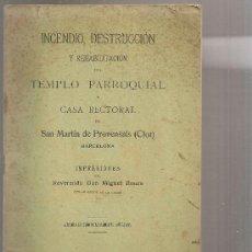 Libros antiguos: INDENDIO, DESTRUCCION Y REHABILITACIÓN TEMPLO PARROQUIAL Y CASA RECTORAL DE SAN MARTIN DE PROVENSALS. Lote 26708037