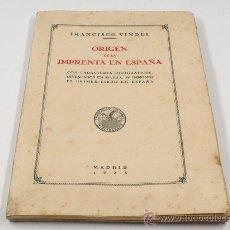 Libros antiguos: ORIGEN DE LA IMPRENTA EN ESPAÑA. FRANCISCO VINDEL, MADRID 1935. 23 X 32,5 CM.. Lote 26517805