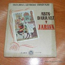 Libros antiguos: L9602. ABINDARRAES Y JARIFA. COLEC. HISTORIAS Y LEYENDAS ESPAÑOLAS. AGUILAR. Lote 26587156