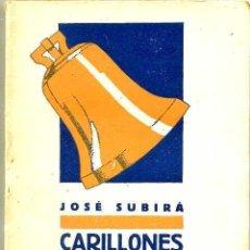 Libros antiguos: JOSÉ SUBIRÁ : CARILLONES ENTRE NIEBLAS - LA BÉLGICA QUE YO VI (1925) . Lote 26686144