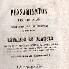 Libros antiguos: PENSAMIENTOS TEOLOGICOS POR NICOLAS JAMIN. TRADUCIDO AL ESPAÑOL - GERONA 1842. Lote 26718343