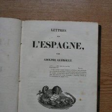Libros antiguos: LETTRES SUR L'ESPAGNE. GUÉROULT (ADOLPHE). Lote 26739282