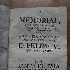Libros antiguos: MEMORIAL QUE CON LA MAYOR VENERACIÓN Y CONFIANZA PONE A LAS REALES PLANTAS DE LA CATÓLICA MAGESTAD... Lote 26739547