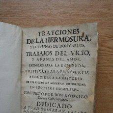 Libros antiguos: TRAYCIONES DE LA HERMOSURA, Y FORTUNAS DE DON CARLOS, TRABAJOS DEL VICIO, Y AFANES DEL AMOR, .... Lote 26739749