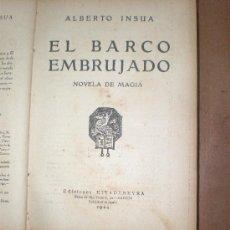 Libros antiguos: ALBERTO INSUA EL BARCO EMBRUJADO MADRID 1929 EDICIONES RIVADENEYRA. Lote 26860060