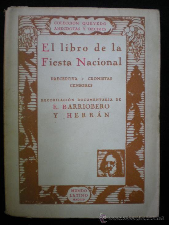 LIBRO. TOROS. EL LIBRO DE LA FIESTA NACIONAL. E. BARRIOBERO Y HERRÁN. MADRID. 1931. (Libros Antiguos, Raros y Curiosos - Bellas artes, ocio y coleccionismo - Otros)