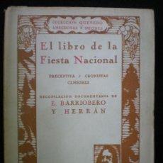 Libros antiguos: LIBRO. TOROS. EL LIBRO DE LA FIESTA NACIONAL. E. BARRIOBERO Y HERRÁN. MADRID. 1931.. Lote 26887349
