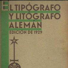 Libros antiguos: L15-16 EL TIPOGRAFO Y LITOGRAFO ALEMAN - EDICION ESPAÑOLA DE 1926 - PUBLICACION ANUAL (VER). Lote 27077729