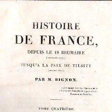Libros antiguos: HISTOIRE DE FRANCE, DEPUIS LE 18 BRUMAIRE POR BIGNON. TOMO IV - PARIS 1830. Lote 27210422