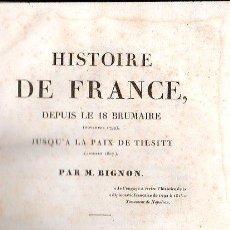 Libros antiguos: HISTOIRE DE FRANCE, DEPUIS LE 18 BRUMAIRE JUSQU'A LA PAIX DE TILSITT DE BIGNON. TOMO III- PARIS 1830. Lote 27210471