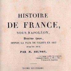 Libros antiguos: HISTOIRE DE FRANCE, SOUS NAPOLEON. TOMO VIII- PARIS 1838. Lote 27210519