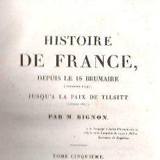 Libros antiguos: HISTOIRE DE FRANCE, DEPUIS LE 18 BRUMAIRE JUSQU'A LA PAIX DE TILSITT DE BIGNON. TOMO II - PARIS 1830. Lote 27210769