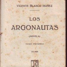 Libros antiguos: LOS ARGONAUTAS 2 VOLUMENES VICENTE BLASCO IBAÑEZ 1920 EDITORIAL PROMOTEO VALENCIA NOVELA . Lote 27365095