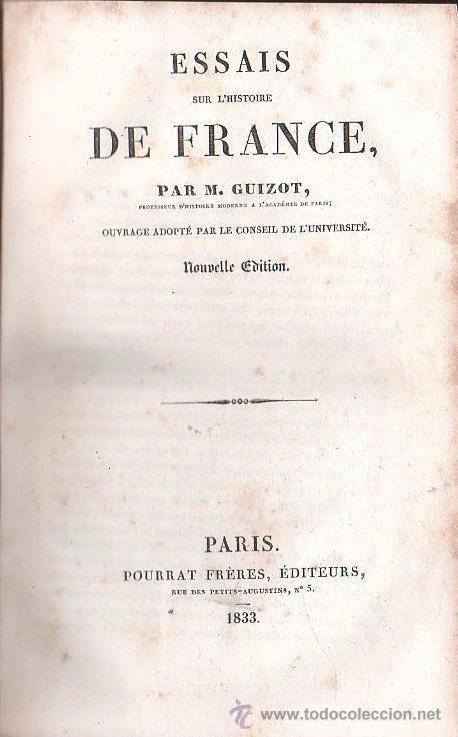ESSAIS SUR LE HISTOIRE DE FRANCE POR GUIZOT.9º EDICION - EDITOR FRERES, PARIS 1833 (Libros Antiguos, Raros y Curiosos - Historia - Otros)