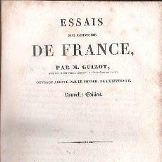 Libros antiguos: ESSAIS SUR LE HISTOIRE DE FRANCE POR GUIZOT.9º EDICION - EDITOR FRERES, PARIS 1833. Lote 27367582