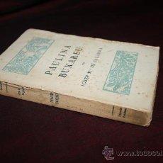 Libros antiguos: 0155- FANTASTICO LIBRO ' PAULINA BUXAREU' DE JOSEP MARIA DE SAGARRA, AÑO 1919. Lote 27373538
