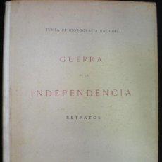 Libros antiguos: LIBRO. GUERRA DE LA INDEPENDENCIA. RETRATOS. JUNTA DE ICONOGRAFÍA NACIONAL. MADRID 1908.. Lote 27622237