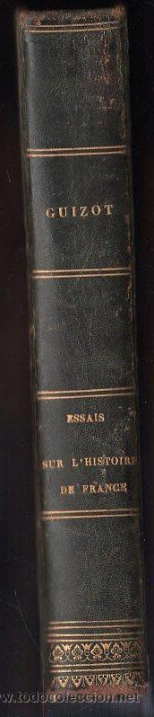 Libros antiguos: ESSAIS SUR LE HISTOIRE DE FRANCE POR GUIZOT.9º EDICION - EDITOR FRERES, PARIS 1833 - Foto 4 - 27367582